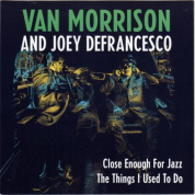 Виниловая пластинка Morrison, Van, Close Enough For Jazz / Things I Used To Do (Limited)
